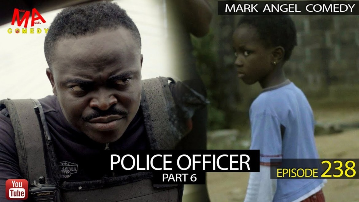 VIDEO: Mark Angel Comedy - POLICE OFFICER Part 6 (Episode 238) Mp4 Download