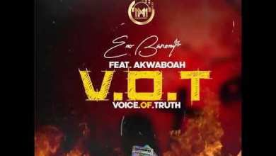 Eno Barony Ft. Akwaboah - V.O.T (Voice Of Truth) Mp3 Audio Download