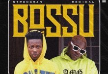 Strongman - Bossu Ft. Medikal Mp3 Audio Download l