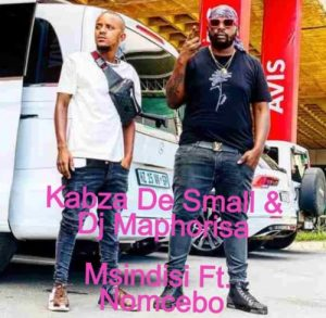 Kabza De Small & DJ Maphorisa Msindisi Mp3 Download
