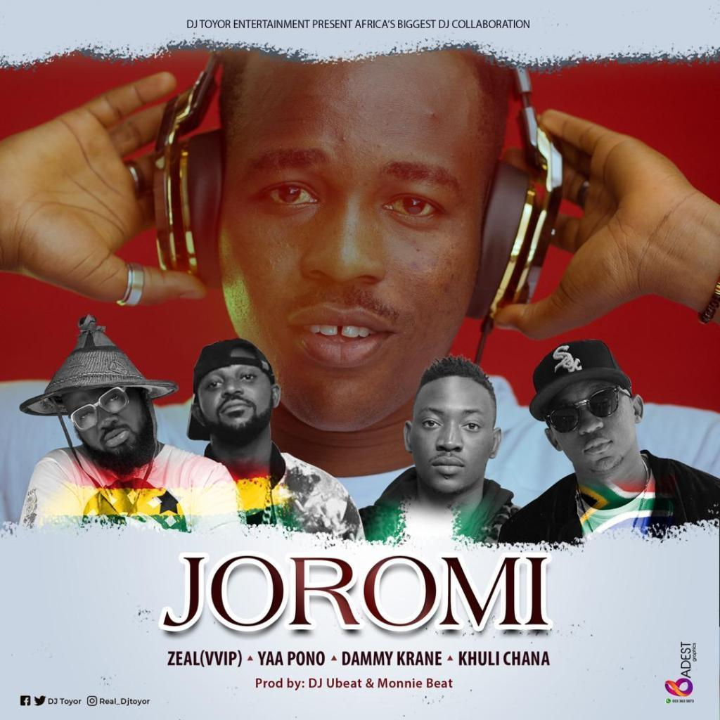 DJ Toyor - Joromi Ft. Zeal (VVIP), Yaa Pono, Dammy Krane, Khuli Chana Mp3 Audio Download