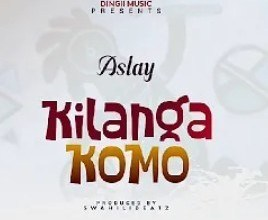 Aslay - Kilangakomo Mp3 Audio Download