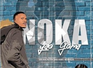 King Monada & Dr Rackzen - Noka Yao Goma (FULL EP) Mp3 Zip Fast Download