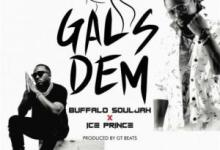 Buffalo Souljah Ft. Ice Prince - Gals Dem Mp3 Audio Download