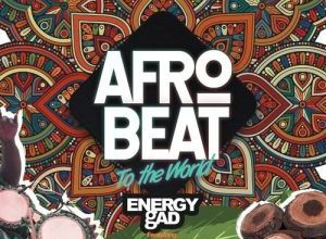 Energy Gad - Afrobeat To The World Ft. Olamide, Pepenazi Mp3 Audio Download