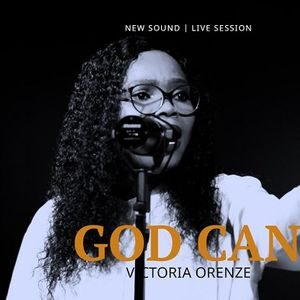 God Can By Victoria Orenze