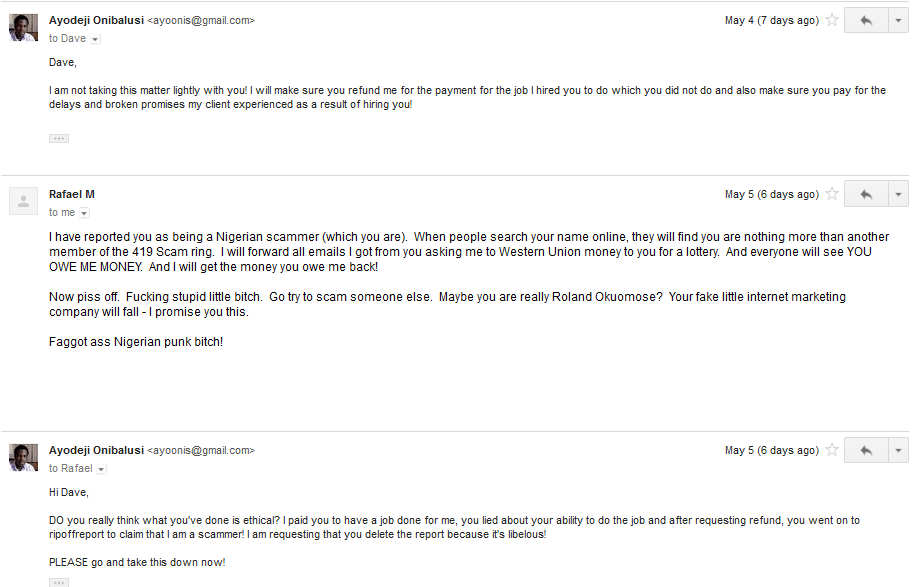 Discussion followed via email 18 (changed name and says he reported me as a Nigerian scammer)