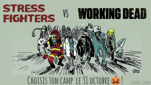 Stress Fighters Working Dead 31 octobre
