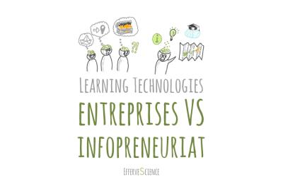 Learning Technologies : entreprises VS infopreneuriat