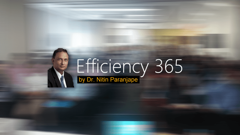 Efficiency 365 blog by Dr Nitin Paranjape