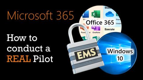 Microsoft 365 Pilot poster showing O365, Win10 and EMS logos