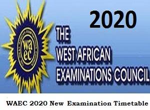WAEC 2020 New Examination Timetable