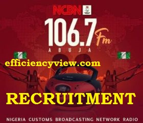 Nigerian Customs Broadcasting Network –NCBN – Recruitment 2020/2021 apply here