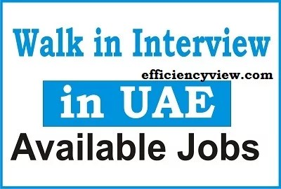 Walk in Interview in UAE Available Jobs Recruitment 2021/2023