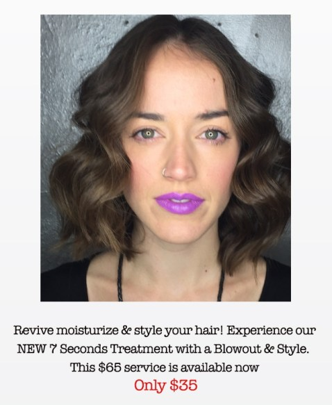 7 Seconds Treatment with Blowout & Style.
