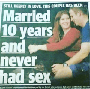 This couple has been married for 10 years but have never had sex