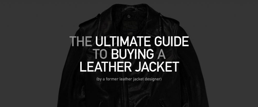 The Ultimate Guide to Buying a Leather Jacket (by a former leather jacket designer)