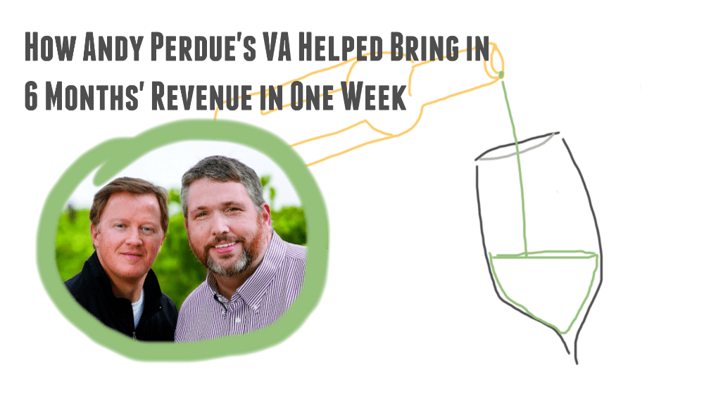 How Andy Perdue's VA Helped Bring in 6 Months' Revenue in One Week