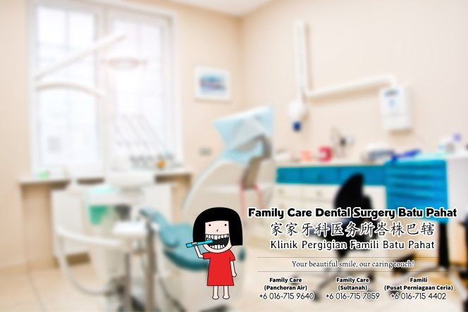 Family Care Dental Surgery Batu Pahat Johor Malaysia Batu Pahat Dentist Oral Health Children Dentistry Dental Clinic Dental Implant Dentures Wisdom Tooth Surgery Extractions A01-05