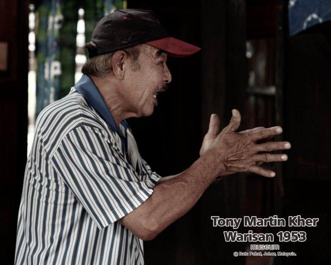 Tony Martin Kher founder of Warisan 1953 Museum at Batu Pahat Johor Malaysia Heritage 1953 Artist Joey Kher A28
