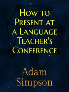 How to Present at a Language Teacher's Conference