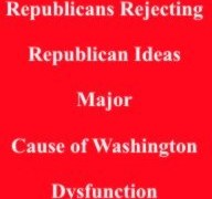 Republicans rejecting Republican ideas major cause of Washington dysfunction