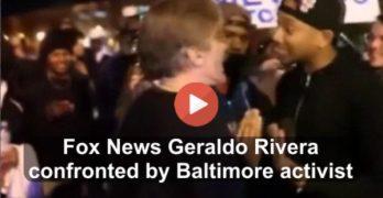 Fox News Geraldo Rivera confronted by Baltimore activist