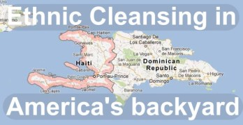 Haiti Dominican Republic Ethnic cleansing in America's backyard. Where's the coverage