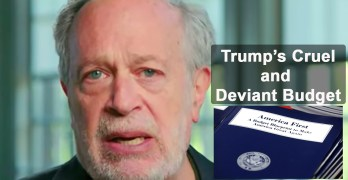 budget Robert Reich slams Trump's cruel and deviant budget evisceration of most of us