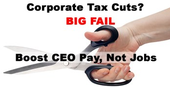 Corporate Tax cuts CEO Pay no Jobs