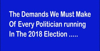 List of DEMANDS for ALL Political Candidates running in 2018