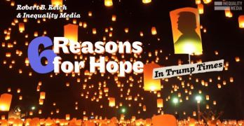 Robert Reich - 6 Reasons for hope in Trump times