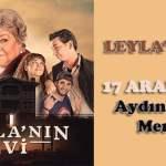 Leylanın Evi Tiyatro Oyunu 17 Aralıkta Aydında!