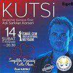 Kutsi Kuşadası Konseri – 14 Şubat 2019