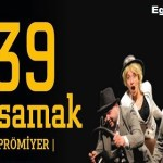 39 Basamak Tiyatro Oyunu – Denizli – 17 Mart 2019