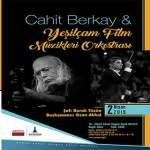 Cahit Berkay & Yeşilçam Film Müzikleri Orkestrası Konseri – 2 Nisan 2019