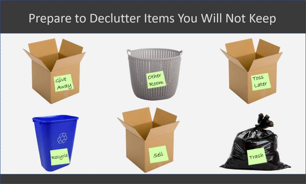 prepare to declutter and organize by labeling boxes and bags for donating selling trashing etc
