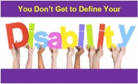 You Don't Get to Define Your Disability
