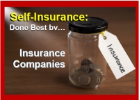 Self-Inurance:  Done Best by....Insurance Companies