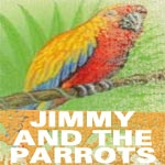 Event: Jimmy and the Parrots Holiday Parrot Party - Dec 27 @ 7:30pm