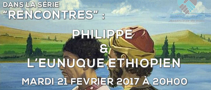 Rencontres : Philippe et l'eunuque éthiopien