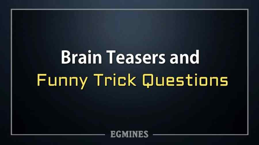 10 Brain Teasers and Funny Trick Questions - EGmines