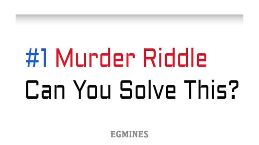 Murder Riddles – Can You Solve This? - EGmines