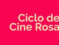 El ciclo de cine rosa continua