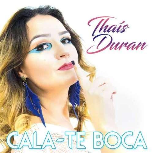 Cala-Te Boca Thais Duran - Foto - Divulgação