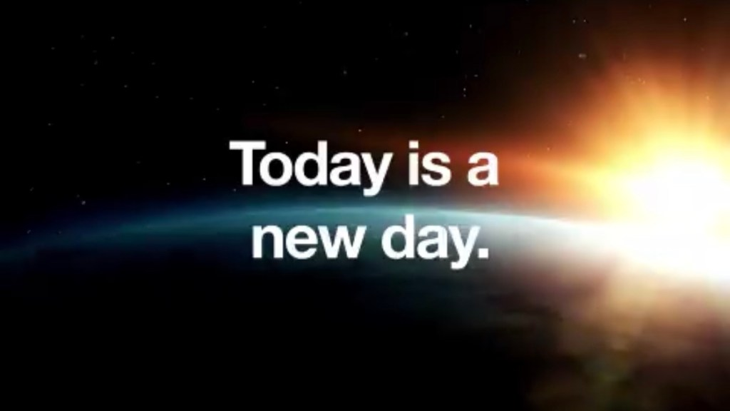 Today is a new day.