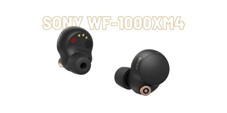 Sony WF-1000XM4 Review: Worth an Upgrade from WF-1000XM3?