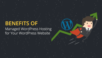 Benefits of Managed WordPress Hosting for Your WordPress Website