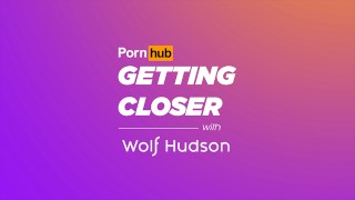 GETTING CLOSER WITH WOLF HUDSON