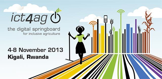 ILRI contributed to facilite ICT4Ag, the digital springboard for inclusive agriculture (4-8 November 2013, Kigali, Rwanda)